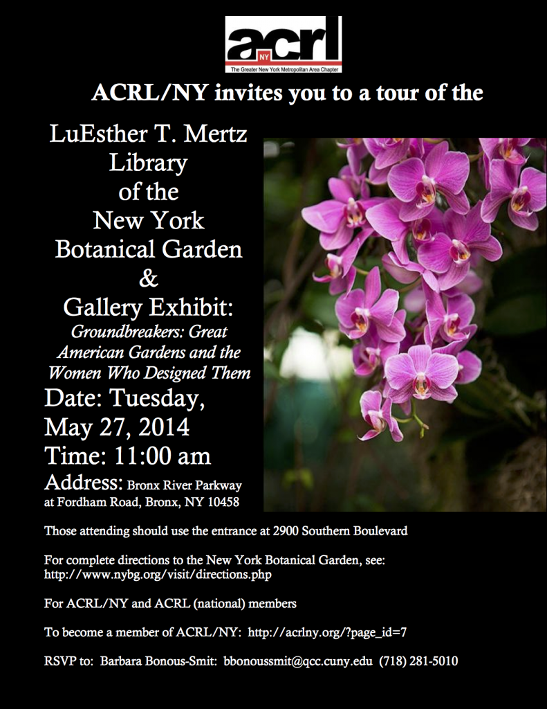 ACRL/NY invites you to a tour of the LuEsther T. Mertz Library of the New York Botanical Garden & Gallery Exhibit: Groundbreakers: Great American Gardens and the Women Who Designed The Tuesday, May 27, 2014 11:00 am